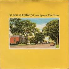 10000 Maniacs - Can't Ignore The Train 45