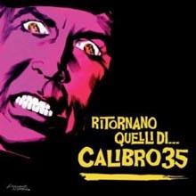 Calibro 35 - Ritornano quelli di...