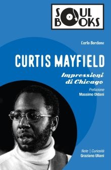 Carlo Bordone - Curtis Mayfield - Impressioni di Chicago