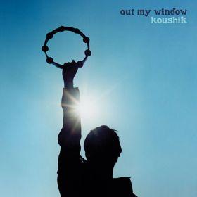 Koushik - Out My Window