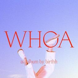 Birthh - WHOA :: Le Recensioni di OndaRock