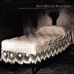 Red House Painters   Down Colorful Hill (1991) [FLAC] preview 0