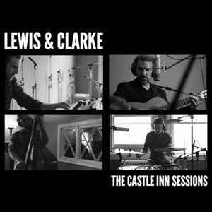 Lewis & Clarke - Castle Inn Sessions [PREMIERE]