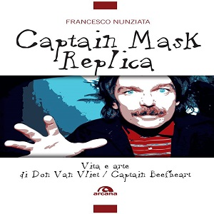 Captain Mask Replica: un libro dedicato a Captain Beefheart