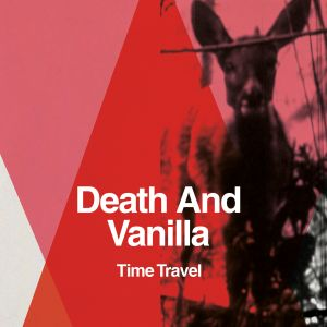 ANTEPRIMA: Death And Vanilla -