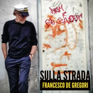 Francesco De Gregori - Sulla Strada [STREAMING]