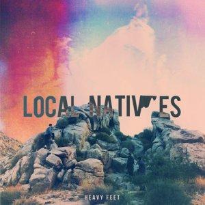 Local Natives - Heavy Feet [LISTEN]