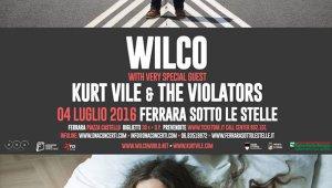Wilco + Kurt Vile a Ferrara